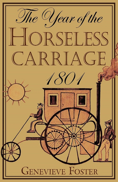 The Year of the Horseless Carriage 1801 by Genevieve Foster - Beautiful Feet Books.jpg