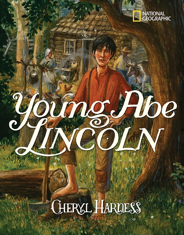 Young Abe Lincoln by Cheryl Harness - Beautiful Feet Books.jpg