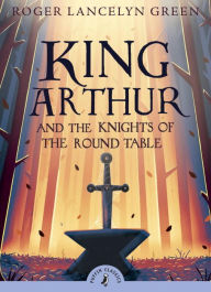 King Arthur & His Knights of the Round Table