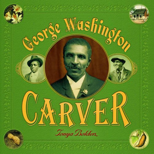 George Washington Carver by Tonya Bolden - Beautiful Feet Books.jpg