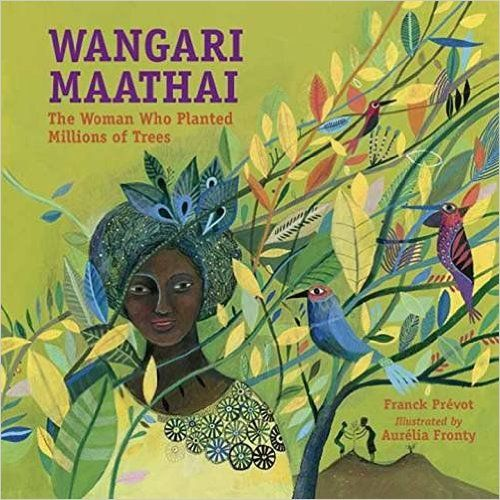 Wangari Maathai: The Woman Who...