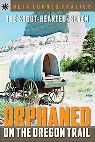 Stout-Hearted Seven: Orphaned on the Oregon Trail, The