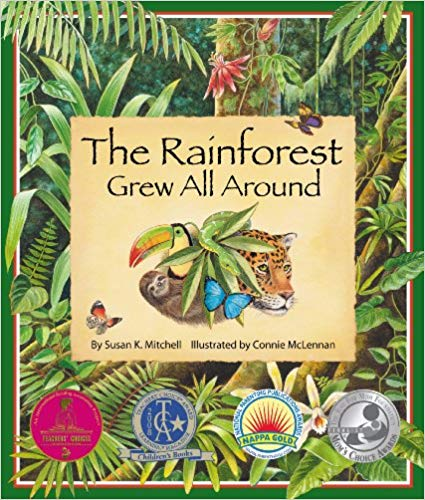The Rainforest Grew All Around by Susan K. Mitchell - Beautiful Feet Books.jpg