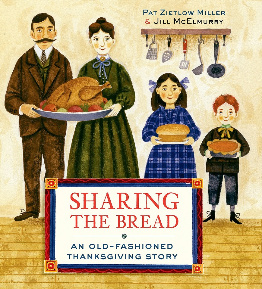 Sharing the Bread by Pat Zietlow Miller & Jill McElmurry.jpg