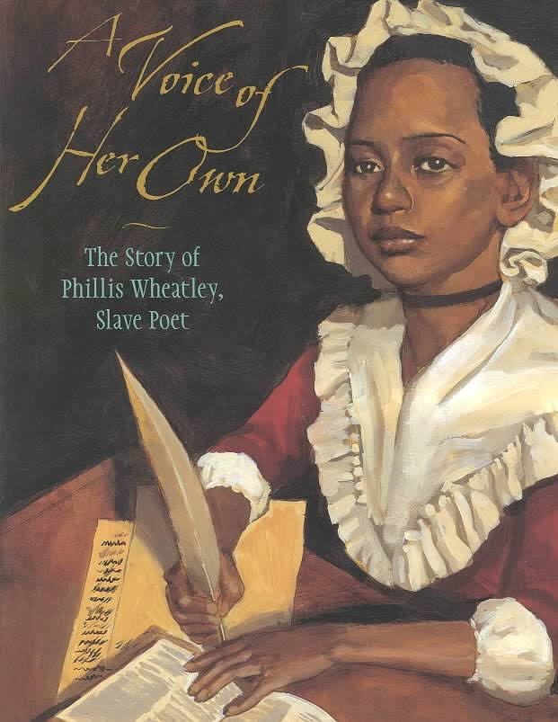 A Voice of Her Own: The Story of Phillis Wheatley