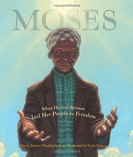 Moses When Harriet Tubman Led Her People to Freedom.jpg