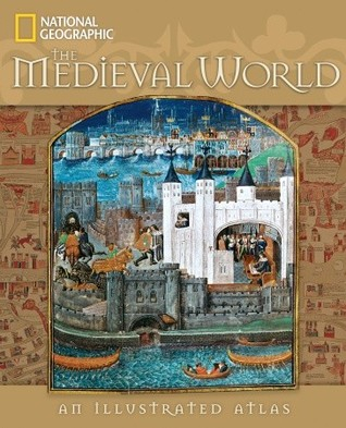 Medieval World: An Illustrated Atlas, The