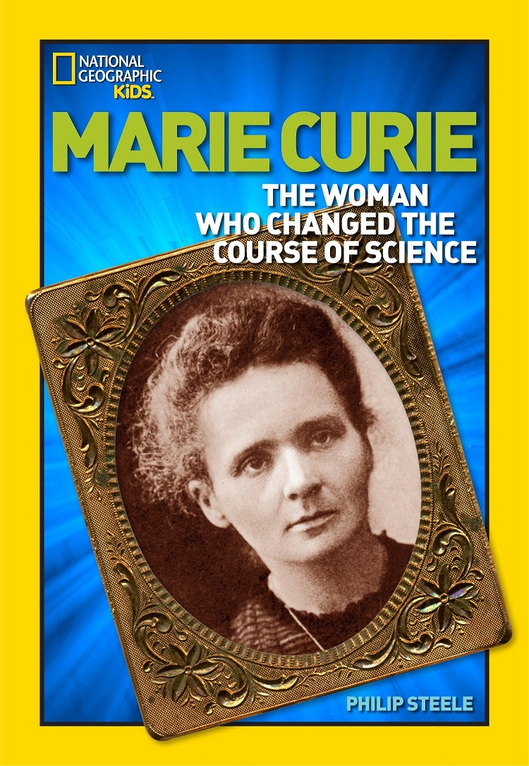 Marie Curie - The Woman Who Changed the Course of Science - by Philip Steele.jpg