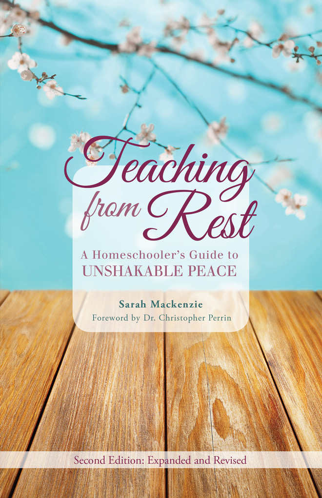 Teaching From Rest by Sarah Mackenzie - Beautiful Feet Books.jpg